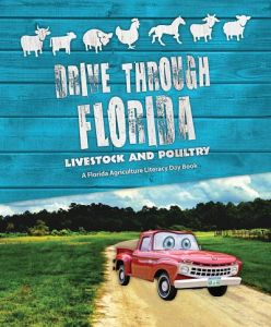 This years book for Ag Literacy Day, Drive Through Florida: Livestock and Poultry.
