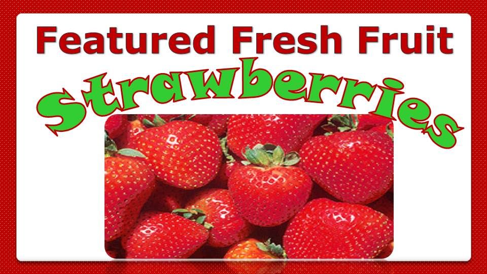 February Featured Fresh Fruit Strawberries